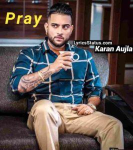 Pray Karan Aujla Lyrics Status Download Punjabi Song jatt sutta piya reh jave rakane ni Vairi mere sukhan sukh de whatsapp status Black Background