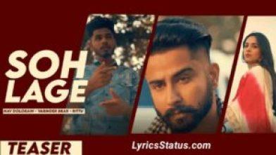Varinder Brar Soh Lage Nav Dolorain Lyrics Status Download Punjabi Song Soh lagge mainu jiyone moud jatt di Ho laake yaari pair ni pichha nu pattdi