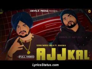 Bohemia Ajj Kal Sidhu Moose Wala Lyrics Status Download Punjabi Song ho badleya sidhu da style ajj kal 24 ghante vajjda mobile ajj kal ajkal aaj kal