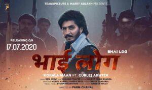 Gurlej Akhtar Bhai Log Korala Maan Lyrics Status Download Punjabi Song Vailpuna te pyar jatt da Ho kude naal naal chaluga whatsapp status video.