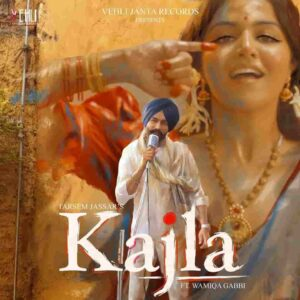 Tarsem Jassar Kajla Lyrics Status Download Punjabi Song Ve kajla akha de vich ta pauni aan Mere mahi nu pasand main shukeeni launi aa video
