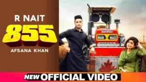 Afsana Khan 855 R Nait Lyrics Status Download Punjabi Song 855 ja warga Balliye tera yaar kude Bhunda di union firdi Gheran ge kalle nu video.