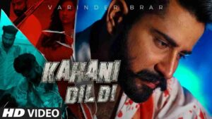 Varinder Brar Kahani Dil Di Lyrics Status Download Punjabi Song Har sheh nu jittan wale si Ik rann ton dil nu haar gaye WhatsApp status video