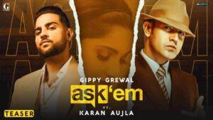 Gippy Grewal Ask Them Karan Aujla Lyrics Status Download Punjabi Song