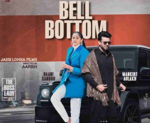 Mankirt Aulakh, Gur Sidhu, Baani Sandhu Bell Bottom Lyrics Status Download Paake bell bottom tu aaya kar ve Laake dabb naal tu glock ve jatta