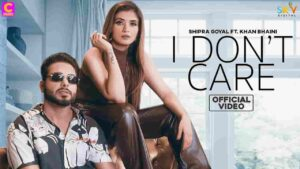 Shipra Goyal I Don't Care Khan Bhaini Lyrics Status Download jutti te jamana, Bebe baapu kolo dardi aa I don't care duniya ki gallan kardi aa