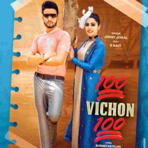 Jenny Johal 100 Vichon 100 R Nait Lyrics Status Download Song Todi chall loka de record mittra ve par dil na kudi da tod deyi WhatsApp video.