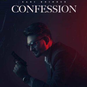 Sabi Bhinder Confession Lyrics Status Download Punjabi Song