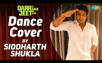 Darr Ke Aage Jeet Hai Lyrics - Sukhwinder Singh| Dance Cover by Siddharth Shukla