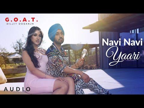 Navi Navi Yaari Lyrics -Diljit Dosanjh, G.O.A.T.