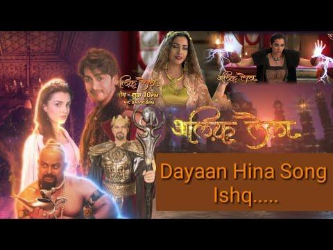 Dayaan Hina Song Ishq Lyrics - Alif Laila Remake Serial 2020