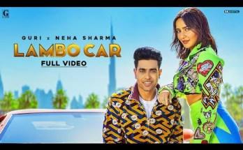 Lambo Car Lyrics Guri Ft. Neha Sharma