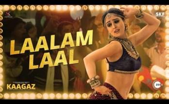Laalam Laal Lyrics - Kaagaz