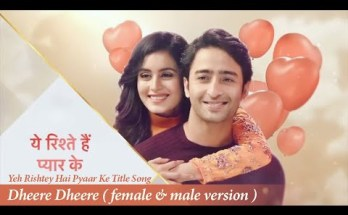 Yeh Rishtey Hain Pyaar Ke Serial Title Songs - Star Plus (2019)