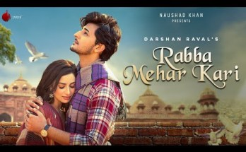 Rabba Mehar Kari Lyrics - Darshan Raval Ft. Diksha Singh
