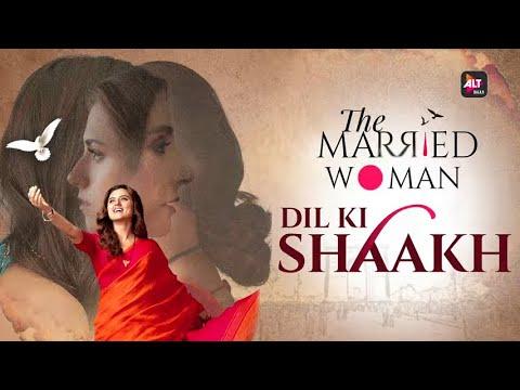 Dil ki Shaakh Lyrics - The Married Woman Web Series