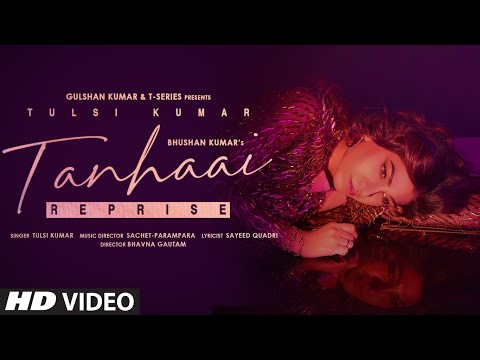 Tanhaai Reprise Lyrics - Tulsi Kumar