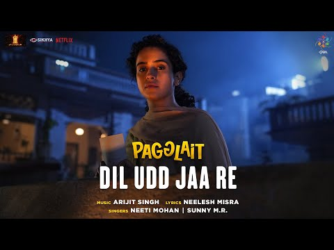 Dil Udd Jaa Re Lyrics - Pagglait | Neeti Mohan