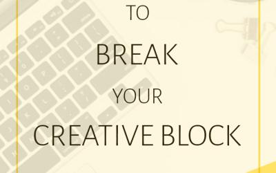 5 Ways to Break Your Creative Block