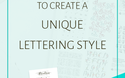 5 Tips To Create A Unique Lettering Style (+ Free Checklist!)