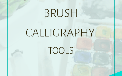 Before You Forget! Pack these 5 Travel-Friendly Brush Calligraphy Tools