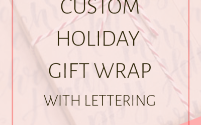 How to Make Custom Holiday Gift Wrap with Lettering