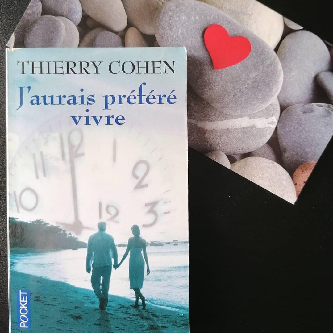 chronique de Lyvia Palay J'aurais préféré vivre de Thierry Cohen