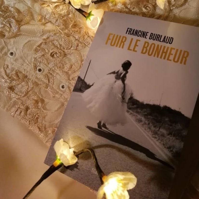 Nouvelle chronique de lyvia Palay Fuir le bonheur de Francine Burlaud