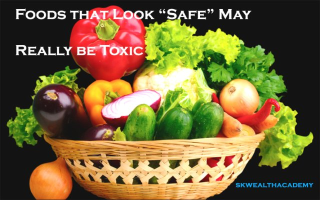 unsafe toxic foods