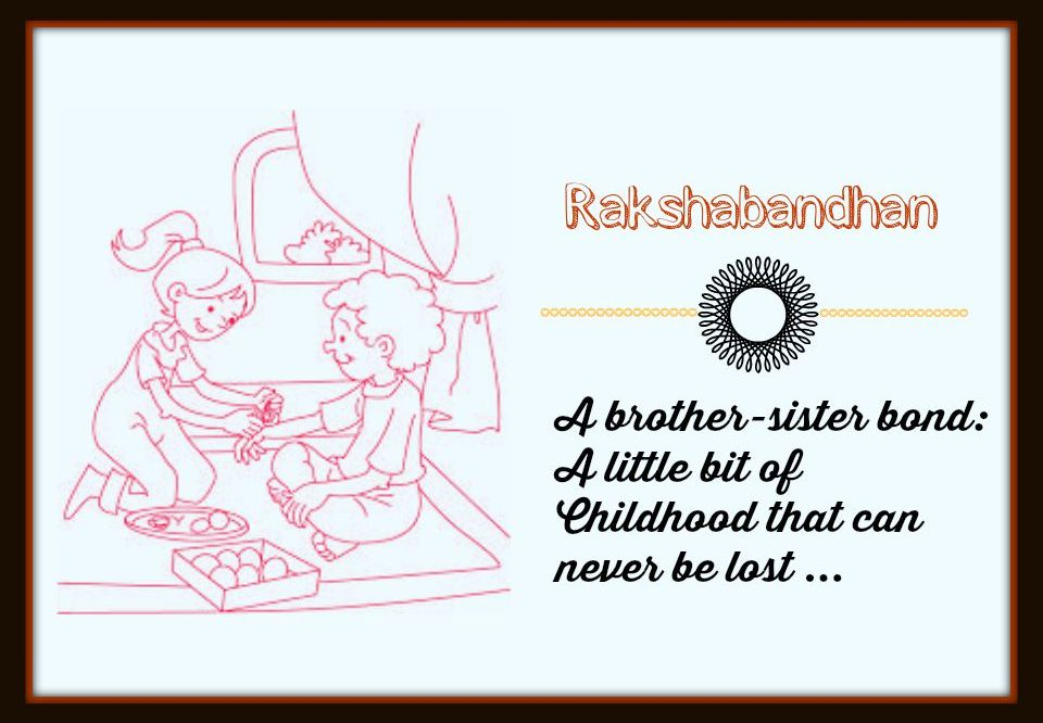 Rakshabandhan: A Little Bit Of Childhood That Can Never Be Lost!