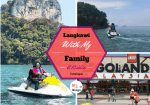 Langkawi With My Family – A Kiddy Travelogue