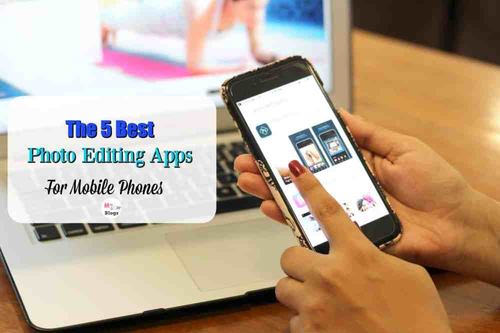 5 Best Photo Editing Apps For Mobile Phones