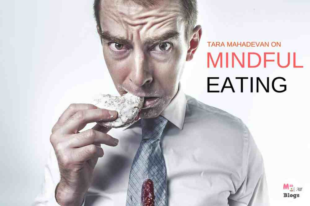 Mindfulness Of Empty And Bowlful Of Slow: Mindful Eating With Tara Mahadevan