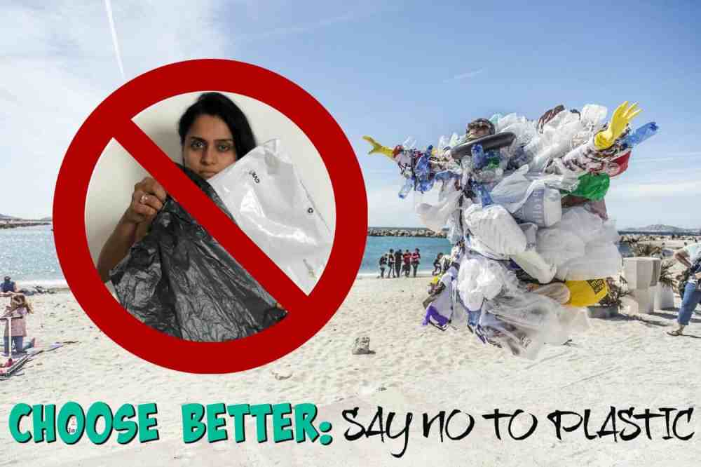 Choose Better: Why Say No To Plastic?