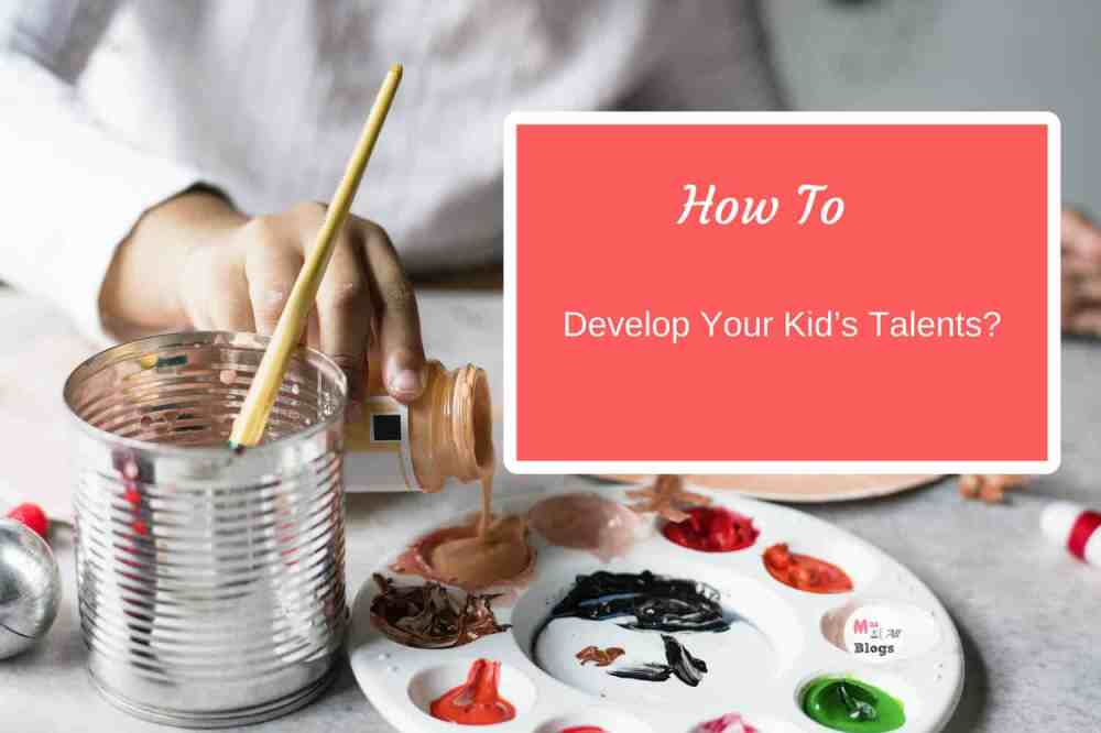 How To Develop Your Child's Talent?