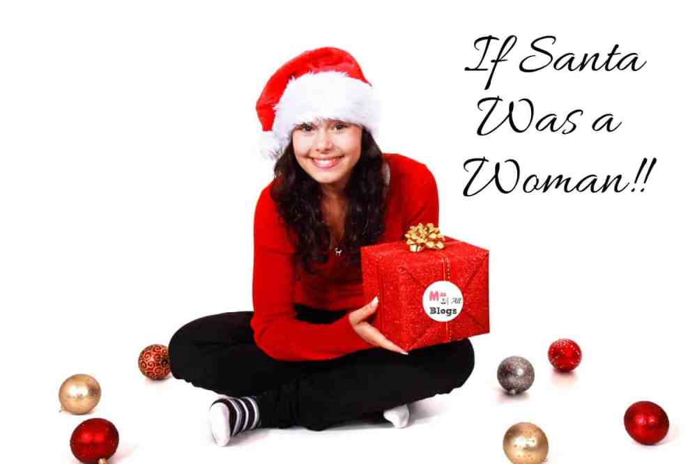 If Santa Was A Woman…