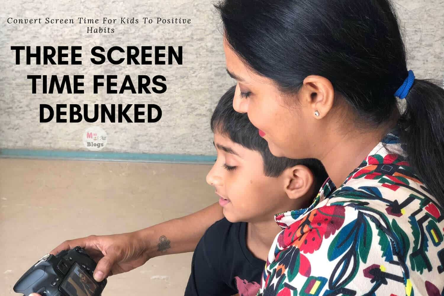 Convert Screen Time For Kids To Positive Habits Three Screen Time Fears Debunked