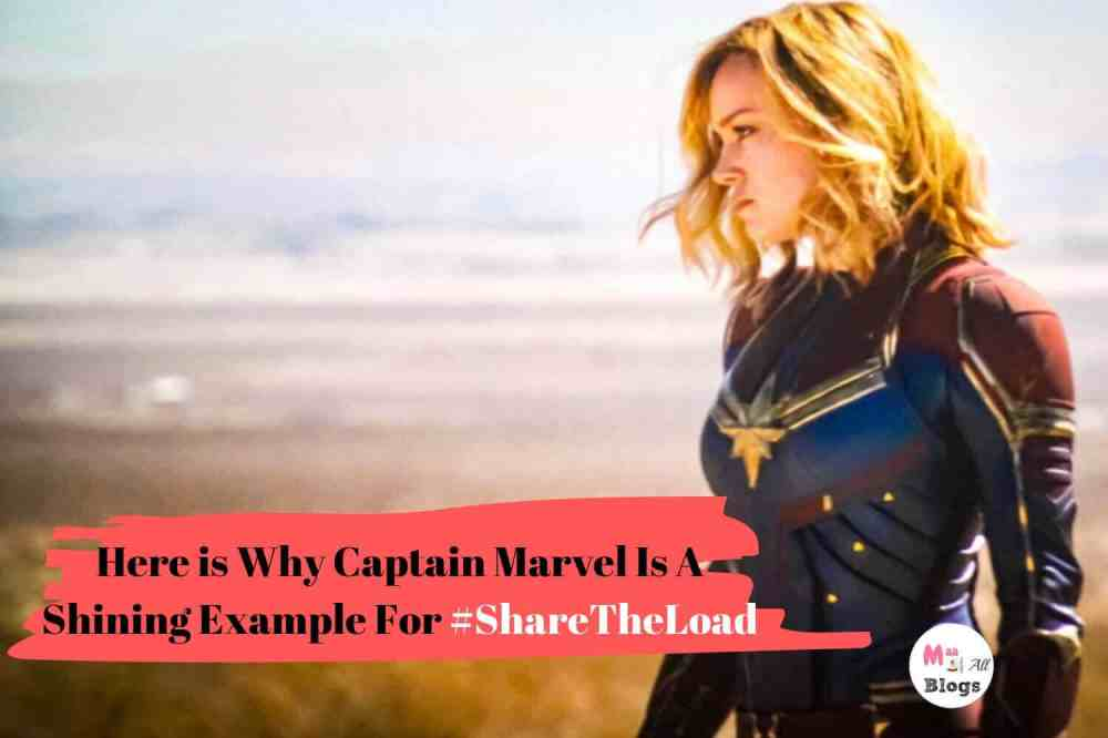 Why Captain Marvel Is A Shining Example For #ShareTheLoad