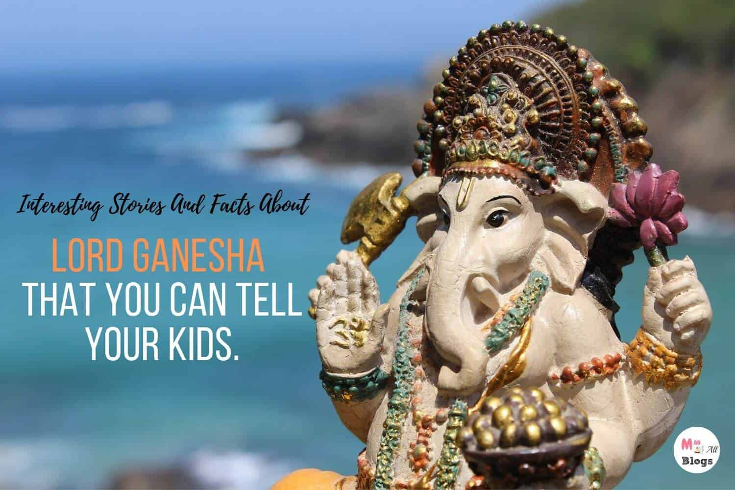Interesting Stories And Fact about Lord Ganesha