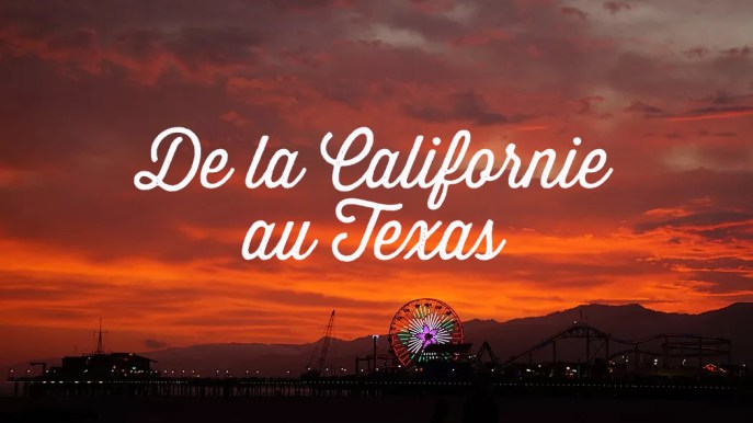 de la californie au texas