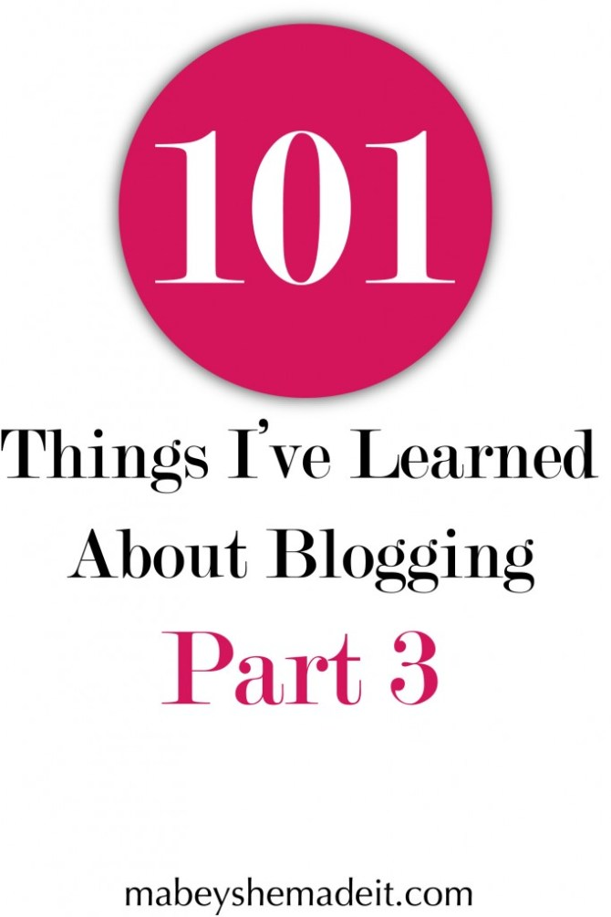 101 Things I've Learned About Blogging | Mabey She Made It | #blogging #bloggingtips