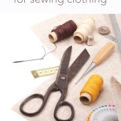 List of Sewing Supplies to Get Started Sewing