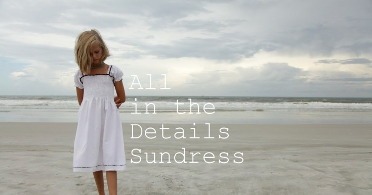 Fun in the Sun{dress}: All in the Details