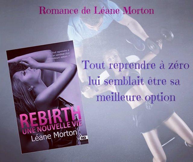 Rebirth, une nouvelle vie de Léane Morton