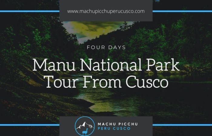 Manu National Park Tours From Cusco