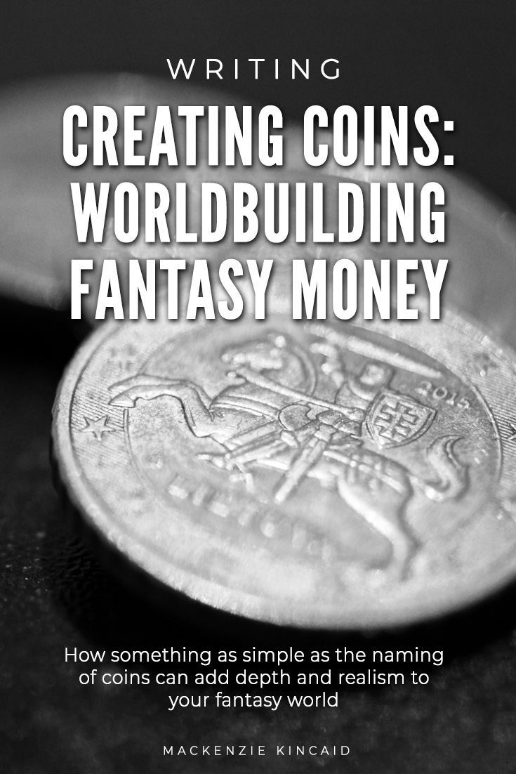 Creating Coins: Worldbuilding Fantasy Money. How something as simple as the naming of coins can add depth and realism to your fantasy world.