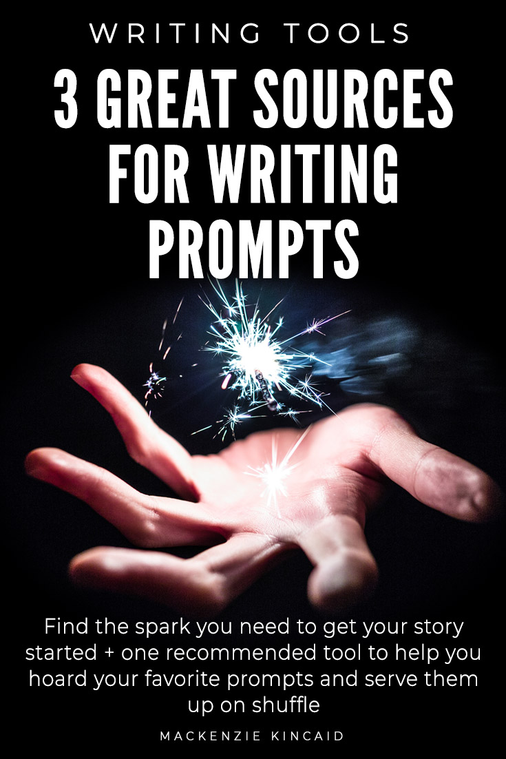 3 Great Sources for Writing Prompts: Find the spark you need to get your story started, plus one recommended tool to help you hoard your favorite prompts and serve them up on shuffle