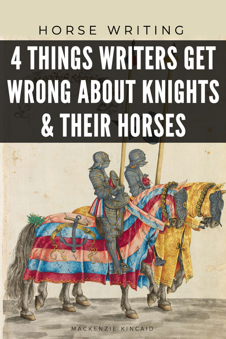 Horse Writing: 4 Things Writers Get Wrong About Knights & Their Horses
