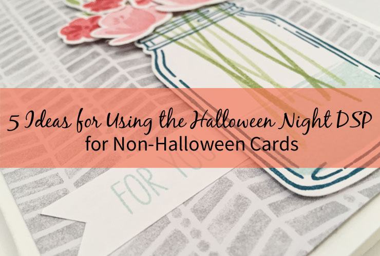 5 Ideas for Using the Halloween Night DSP for Non-Halloween Cards – Don't get rid of your Halloween Night papers just yet...use some to create cards for any occasion. | #mackenziemakes #makewithme #stampinup | www.mackenziemakes.com