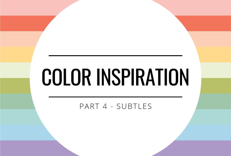 Color Inspiration - Subtles